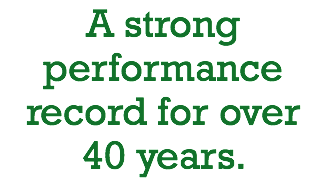 A strong performance record for over 40 years.