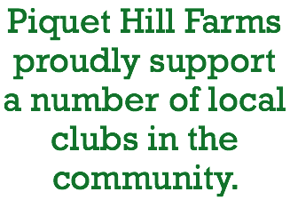 Piquet Hill Farms proudly support a number of local clubs in the community.